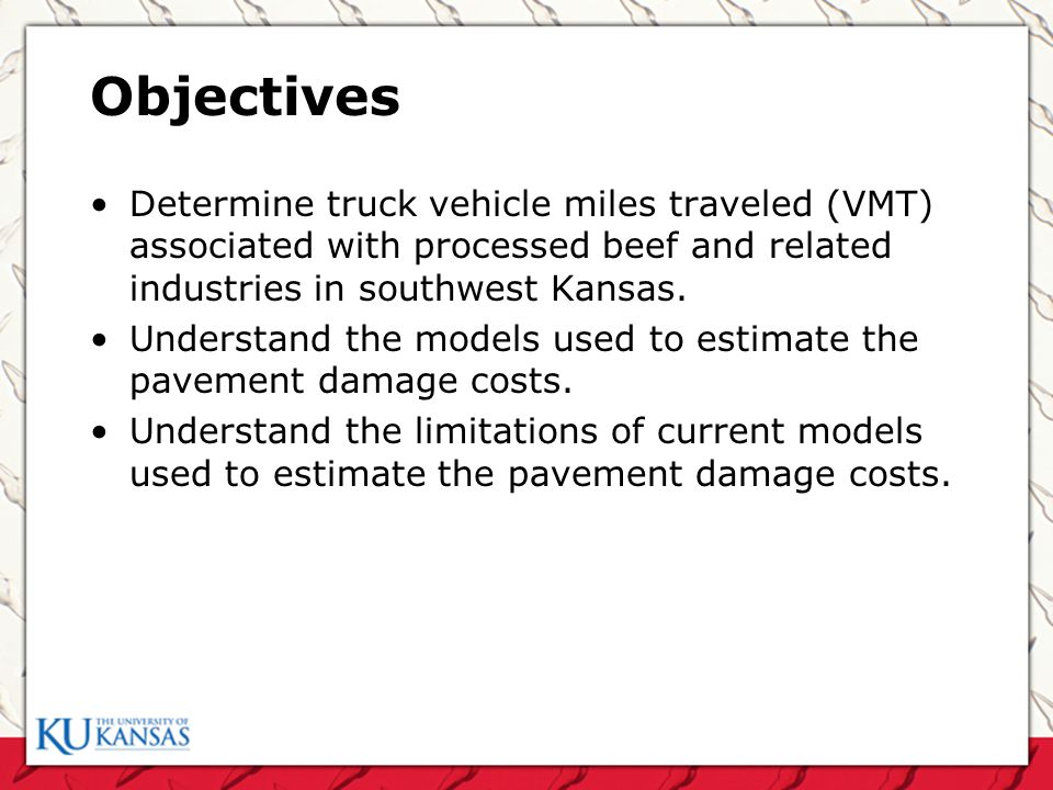 Objectives Determine truck vehicle miles traveled (VMT) associated with processed beef and related industries in southwest Kansas.