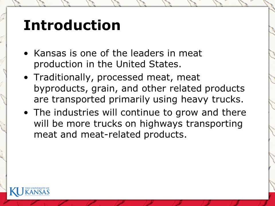 Introduction Kansas is one of the leaders in meat production in the United States.