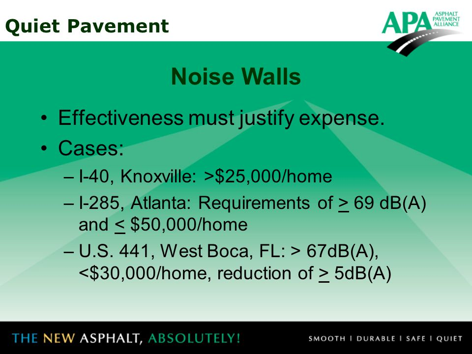 Quiet Pavement Noise Walls Effective only for those not in line-of-sight.