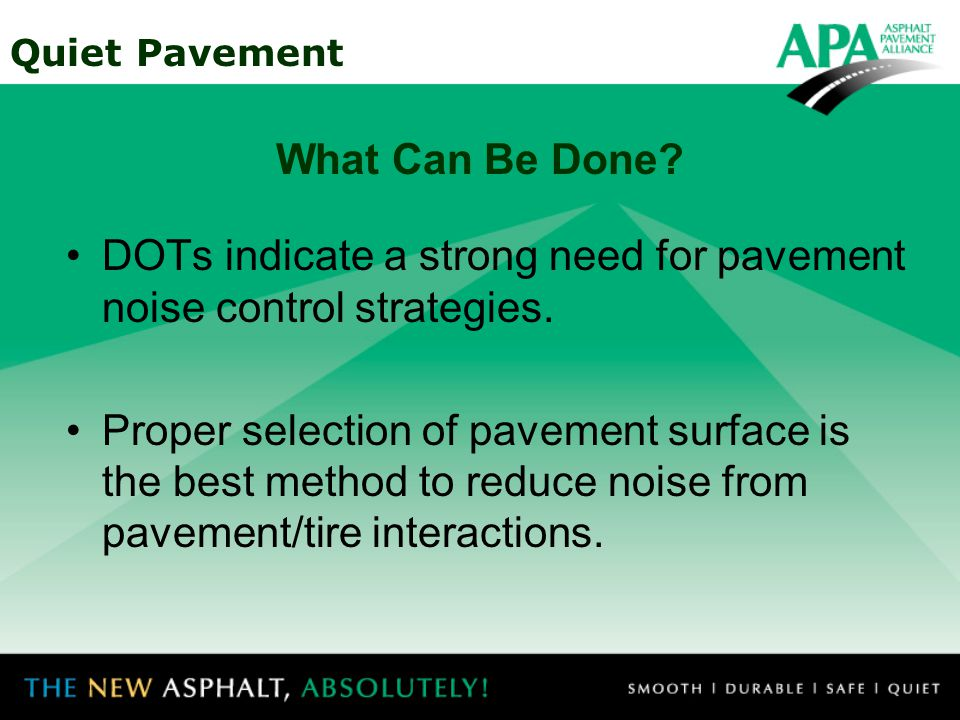 Quiet Pavement Noise factors including vehicle type, speed, and tire tread are beyond control of agency.