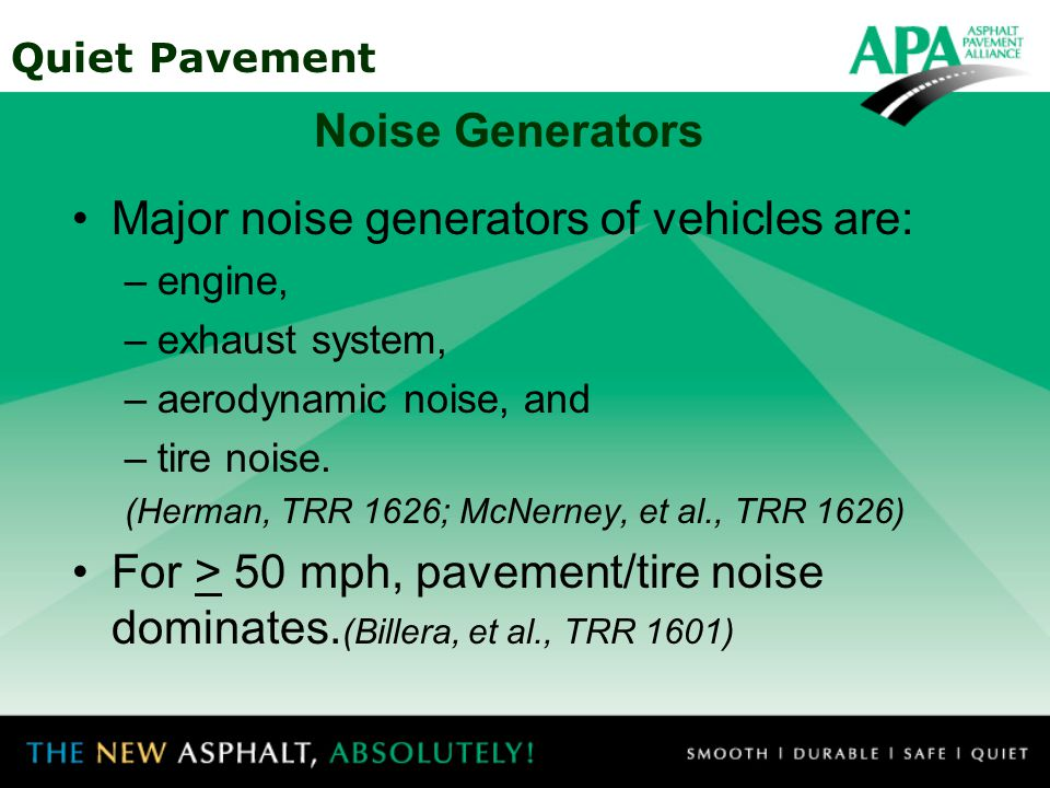 Quiet Pavement DOTs indicate a strong need for pavement noise control strategies.