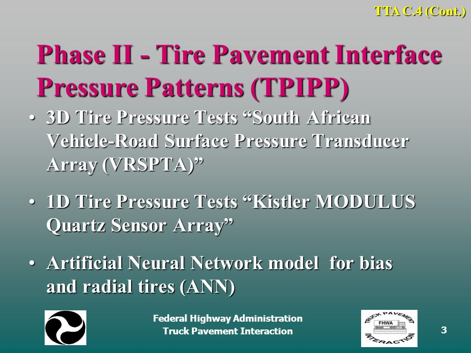 Federal Highway Administration Truck Pavement Interaction 4 3D Tire Pressure Print Tests TTA C.4 (Cont.) Phase II - TPIPP