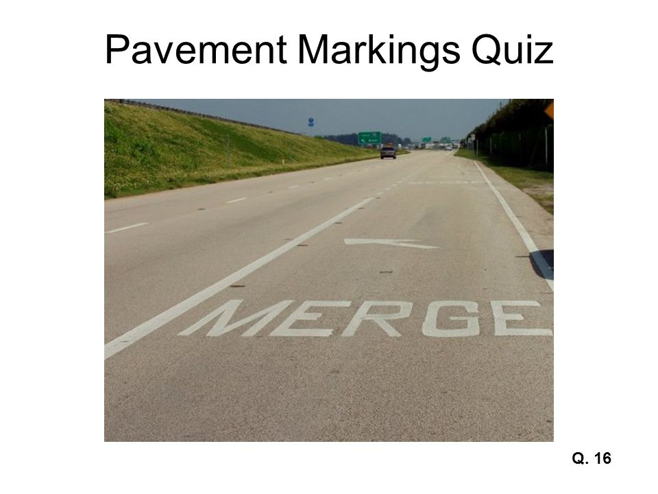 Pavement Markings Quiz Q. 16