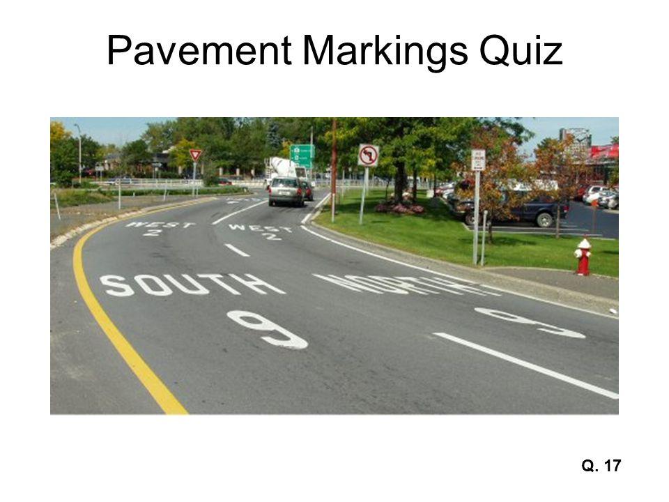 Pavement Markings Quiz Q. 17