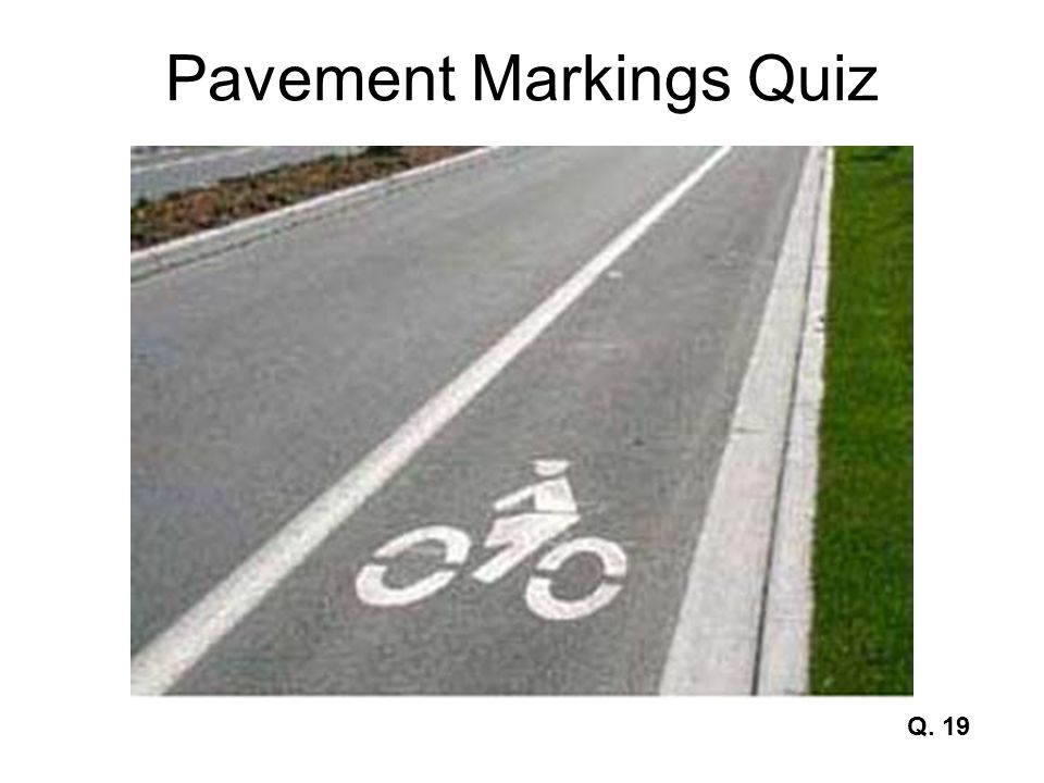 Pavement Markings Quiz Q. 19