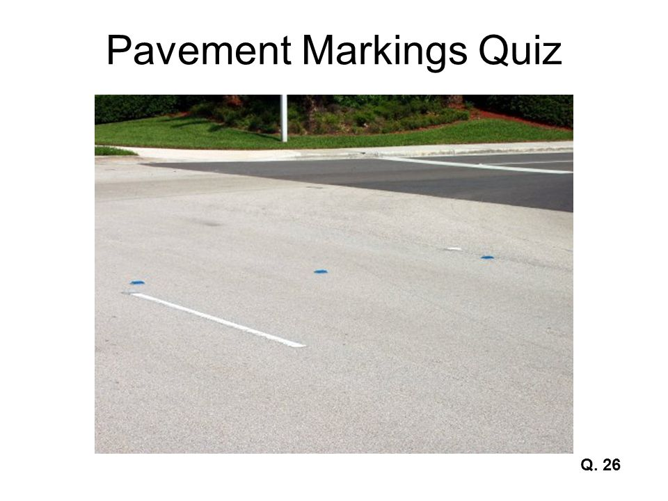 Pavement Markings Quiz Q. 26