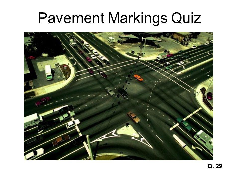 Pavement Markings Quiz Q. 29