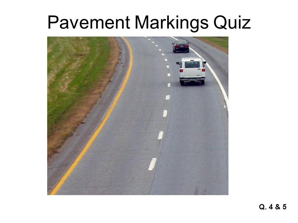 Pavement Markings Quiz Q. 6