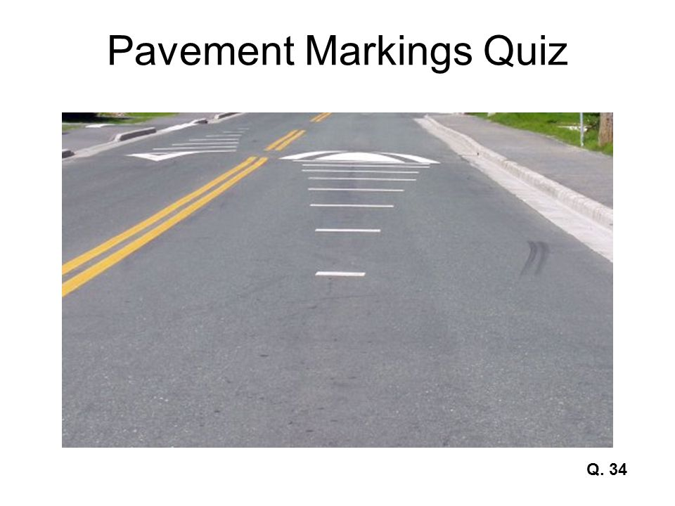 Pavement Markings Quiz Q. 34