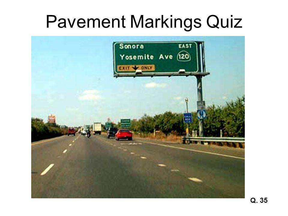 Pavement Markings Quiz Q. 35