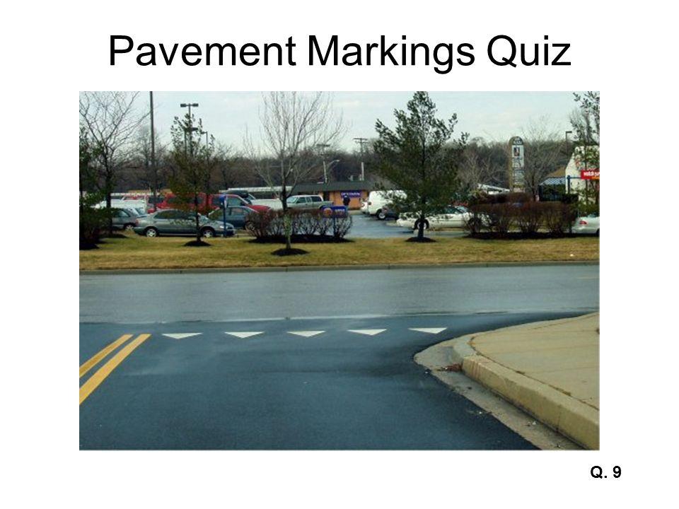 Pavement Markings Quiz Q. 9