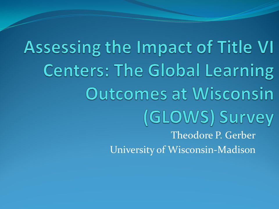 Theodore P. Gerber University of Wisconsin-Madison