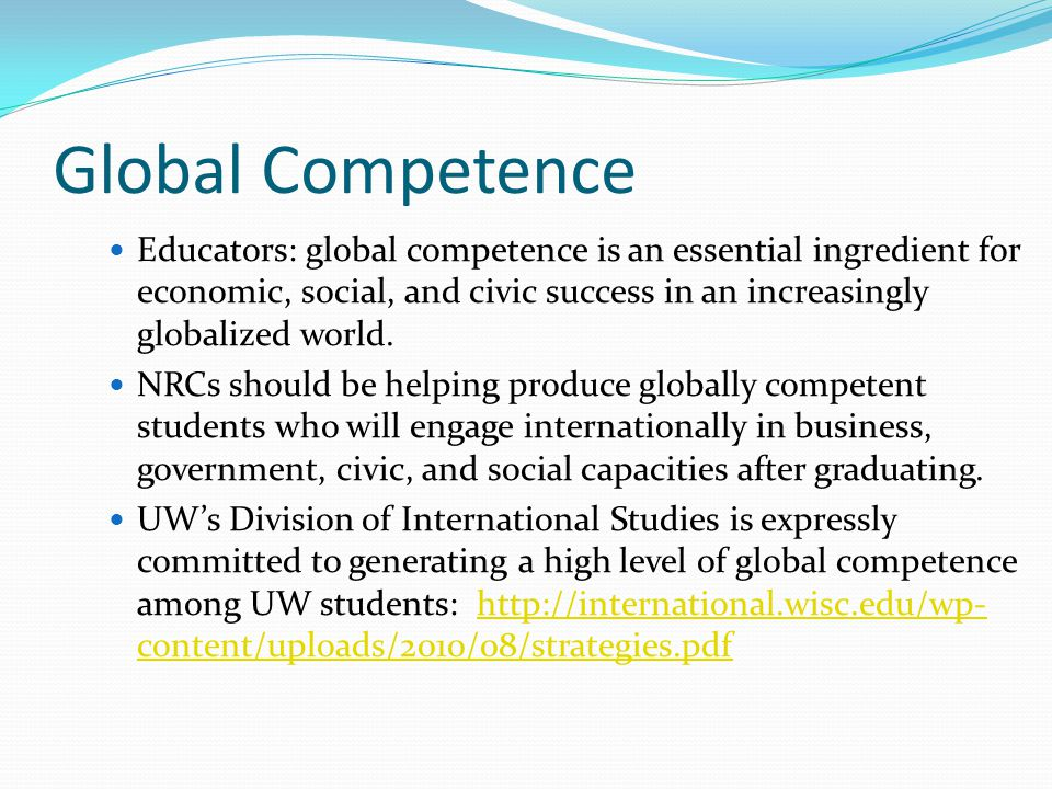 Global Competence Educators: global competence is an essential ingredient for economic, social, and civic success in an increasingly globalized world.