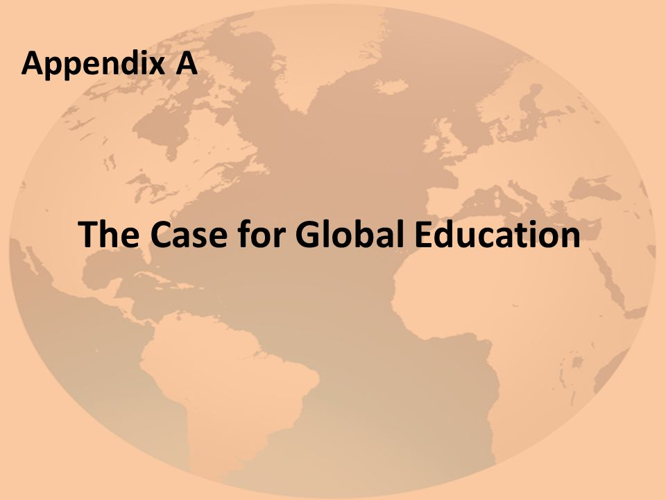 The Case for Global Education Appendix A