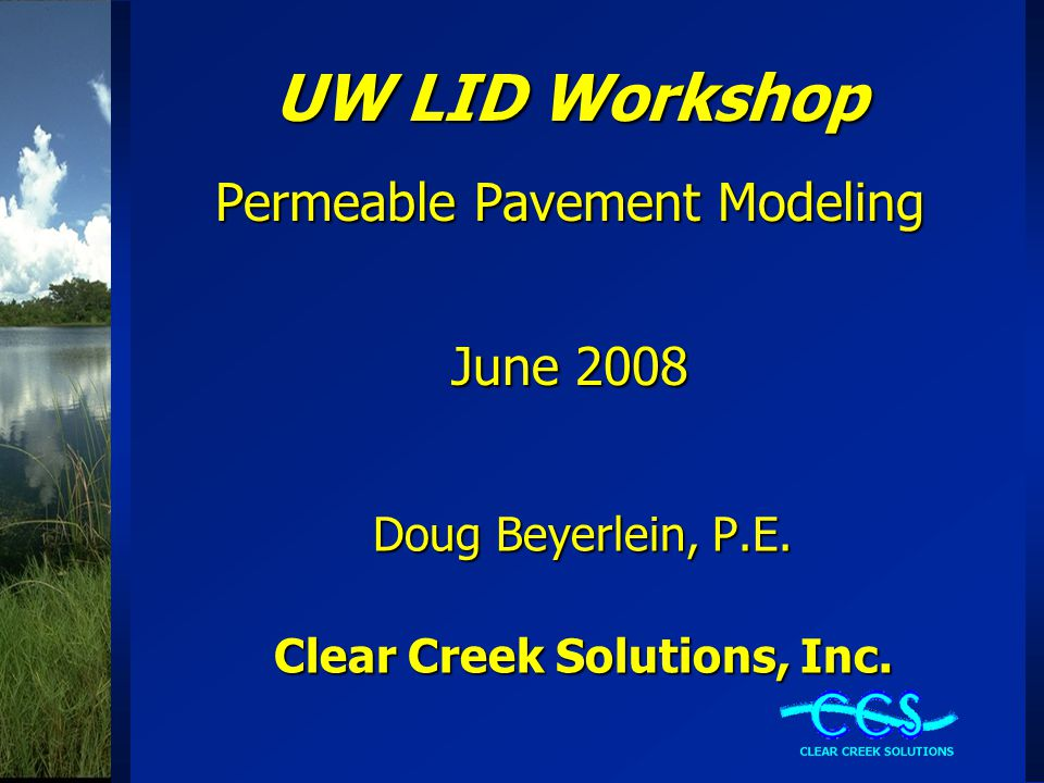 Clear Creek Solutions' Stormwater LID Expertise Clear Creek Solutions, Inc., provides complete range of hydrologic and stormwater modeling services.