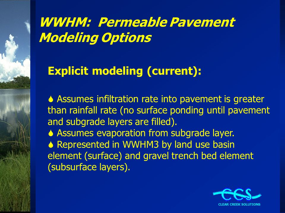 WWHM: Permeable Pavement Modeling Options Explicit modeling (future):  Separate permeable pavement element.