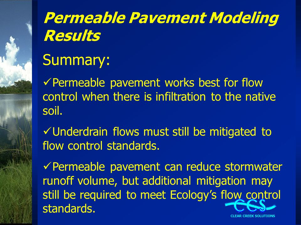 Permeable Pavement Modeling Results Summary: Permeable pavement works best for flow control when there is infiltration to the native soil.