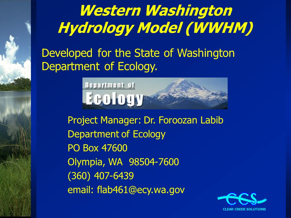 Western Washington Hydrology Model (WWHM) Developed for the State of Washington Department of Ecology.