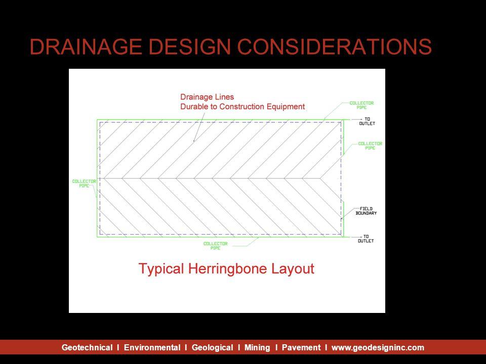 Geotechnical I Environmental I Geological I Mining I Pavement I www.geodesigninc.com DRAINAGE DESIGN CONSIDERATIONS