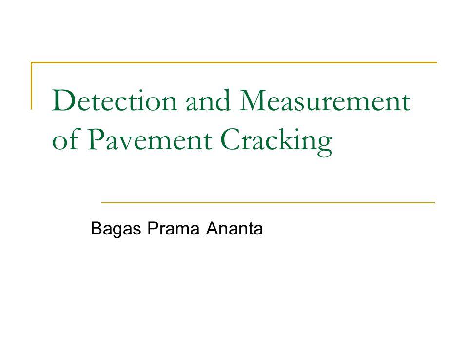 Detection and Measurement of Pavement Cracking Bagas Prama Ananta