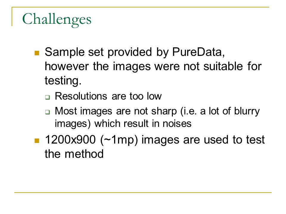 Challenges Sample set provided by PureData, however the images were not suitable for testing.