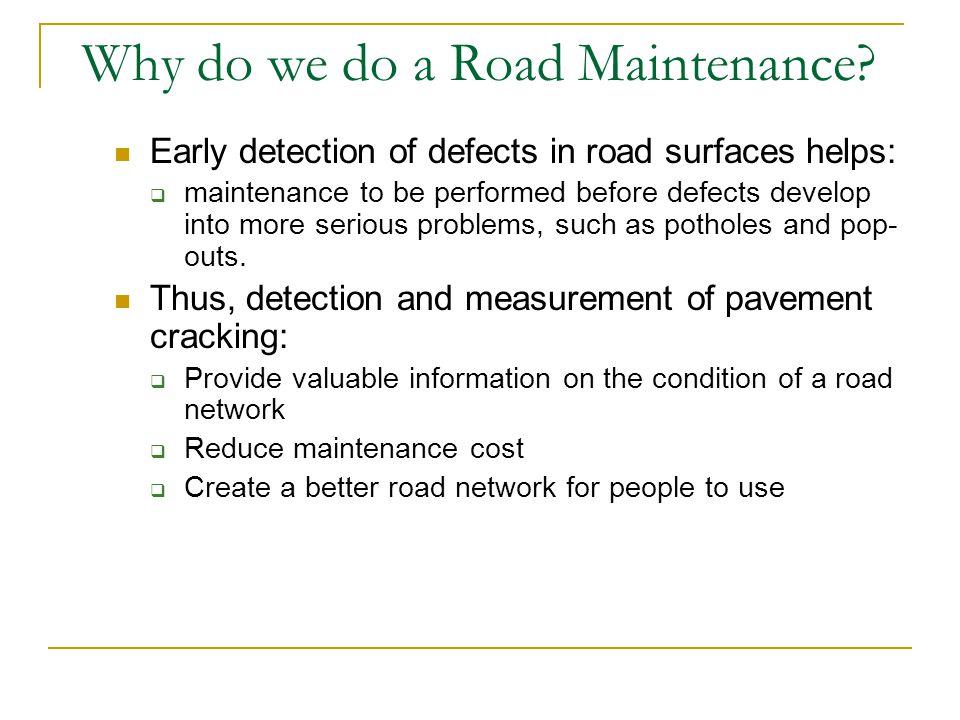 Why do we do a Road Maintenance.