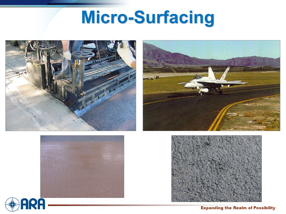 a Expanding the Realm of Possibility Micro-Surfacing