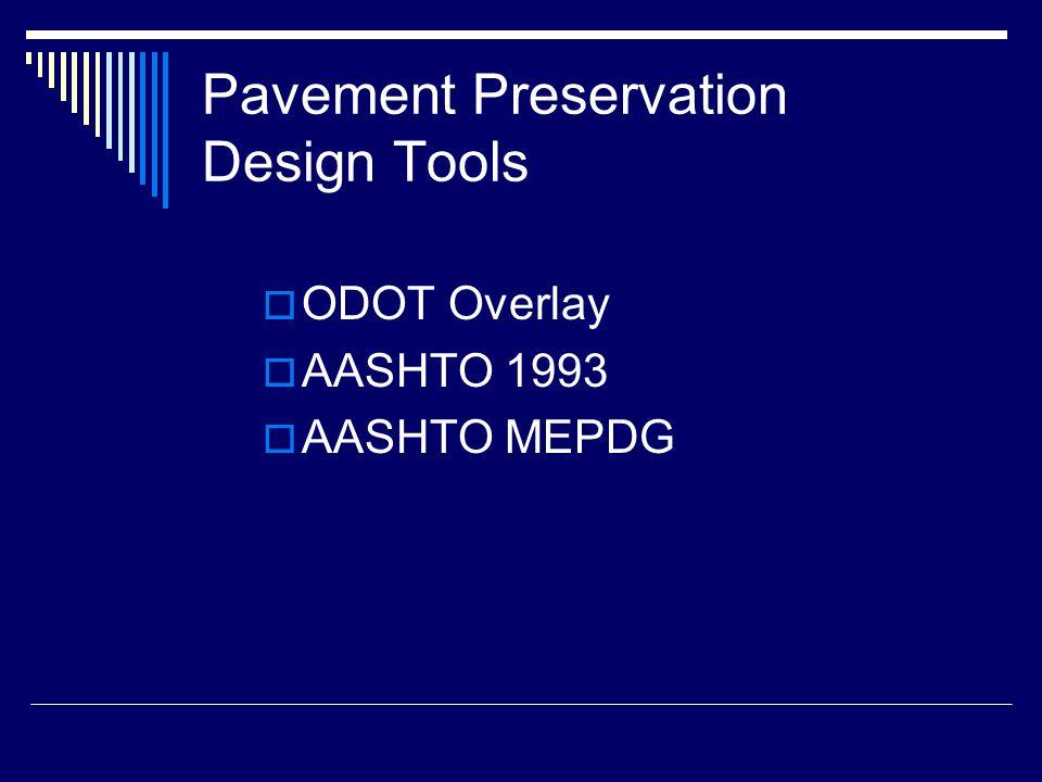 Pavement Preservation Design Tools  ODOT Overlay  AASHTO 1993  AASHTO MEPDG