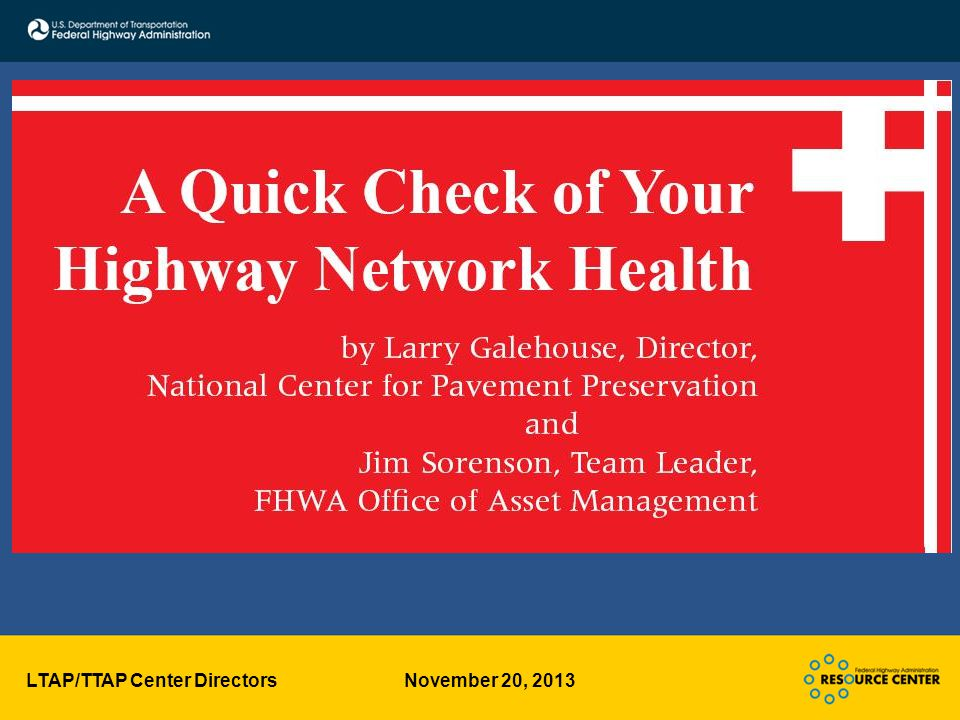 LTAP/TTAP Center Directors November 20, 2013