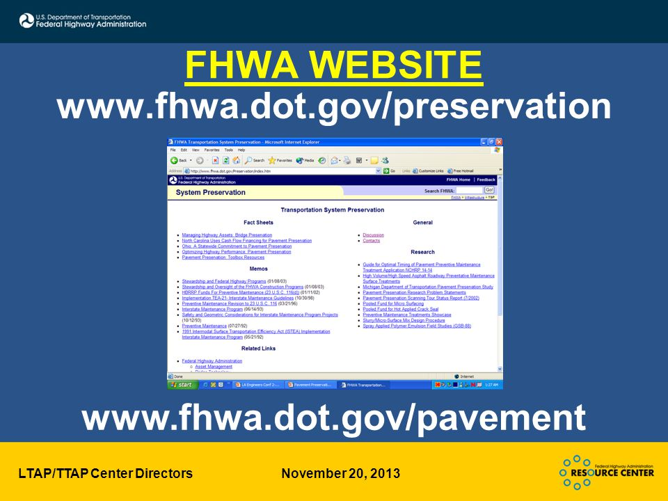 LTAP/TTAP Center Directors November 20, 2013 FHWA WEBSITE www.fhwa.dot.gov/preservation www.fhwa.dot.gov/pavement