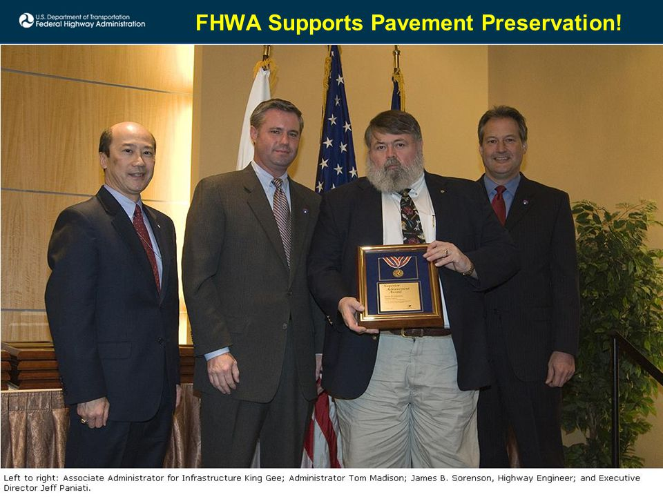 LTAP/TTAP Center Directors November 20, 2013 FHWA Supports Pavement Preservation!