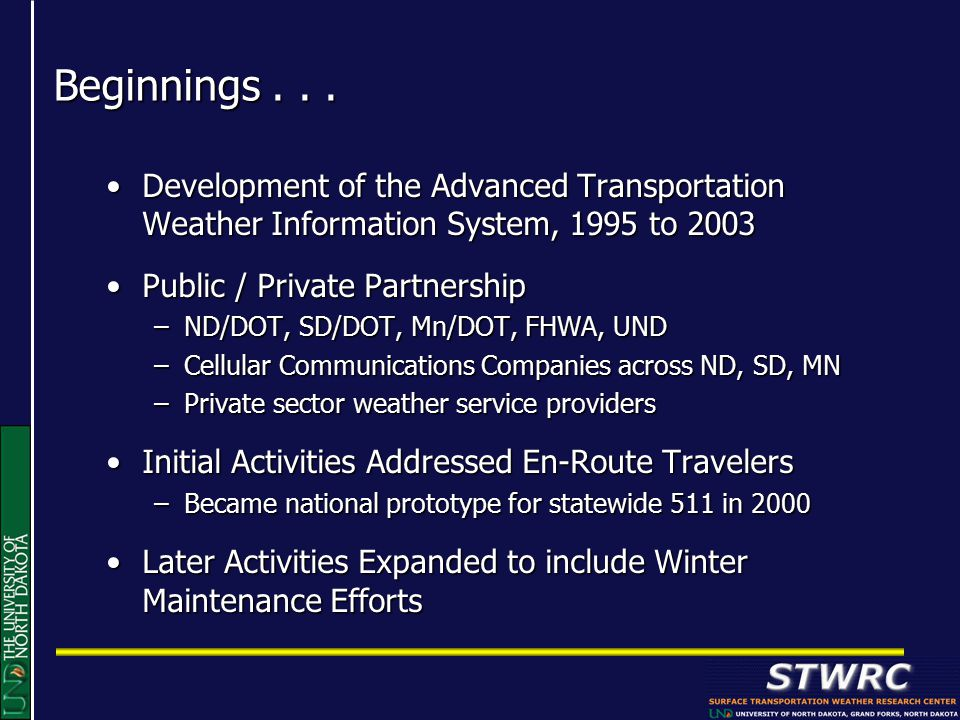 Present Research Topics Areas Data assimilation and mesoscale modelingData assimilation and mesoscale modeling Statistical and heuristic modelingStatistical and heuristic modeling Pavement FrostPavement Frost Pavement precipitation accumulation estimationPavement precipitation accumulation estimation Blowing/drifting snow analysis and predictionBlowing/drifting snow analysis and prediction Roadway visibilityRoadway visibility Improved spring load restriction condition predictionImproved spring load restriction condition prediction Environmental sensor station (ESS) quality control methodsEnvironmental sensor station (ESS) quality control methods Improved prediction of solar loading of pavement surfacesImproved prediction of solar loading of pavement surfaces Advanced pavement condition prediction modelsAdvanced pavement condition prediction models ITS Integration and EvaluationITS Integration and Evaluation