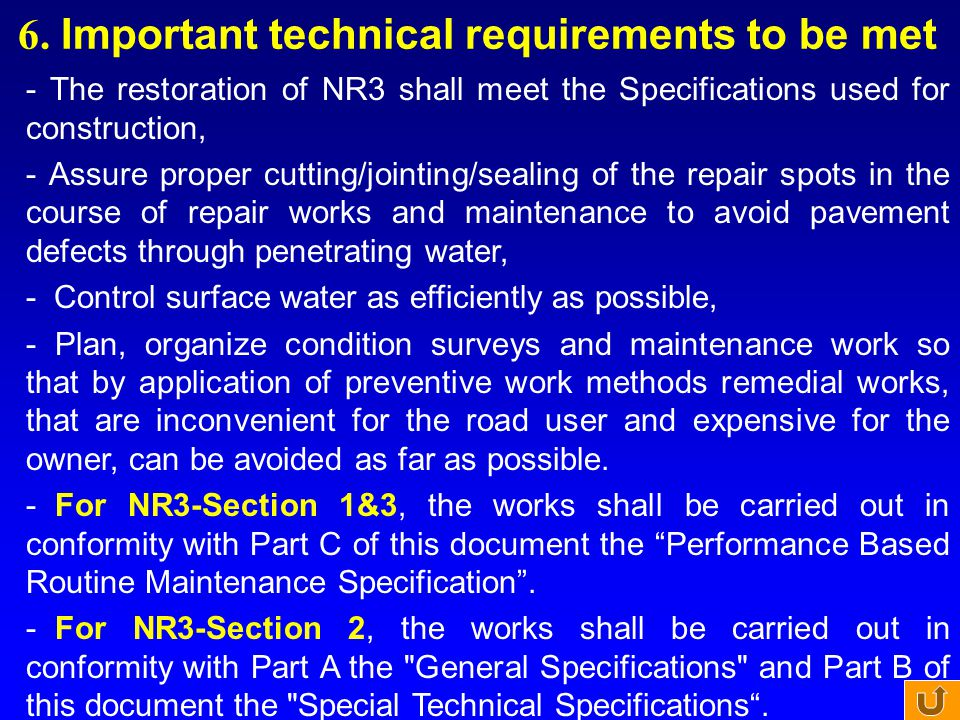 6. Important technical requirements to be met - The restoration of NR3 shall meet the Specifications used for construction, - Assure proper cutting/jo