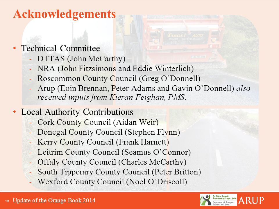 19 Acknowledgements Technical Committee - DTTAS (John McCarthy) - NRA (John Fitzsimons and Eddie Winterlich) - Roscommon County Council (Greg O'Donnel