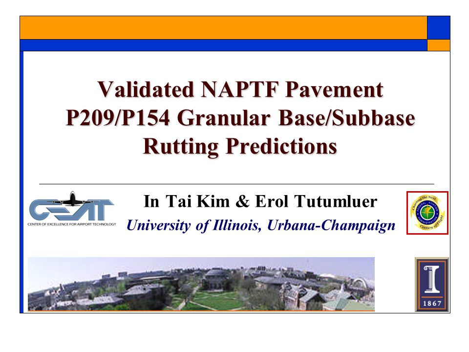 Summary  Conducted Laboratory Permanent Deformation Testing on the FAA's National Airport Pavement Test Facility (NAPTF) P209/P154 Unbound Aggregate Base/Subbase Materials  Power function form stress dependent permanent strain (  p ) prediction models developed based on CCP (stationary repeated loading) & VCP (moving wheel loading) test data  Rut accumulations predicted in the NAPTF LFC P154 subbase layer by properly considering load pulse duration (trafficking speed) and previous stress history effects  VCP model predicted much closer to the measured NAPTF ruts