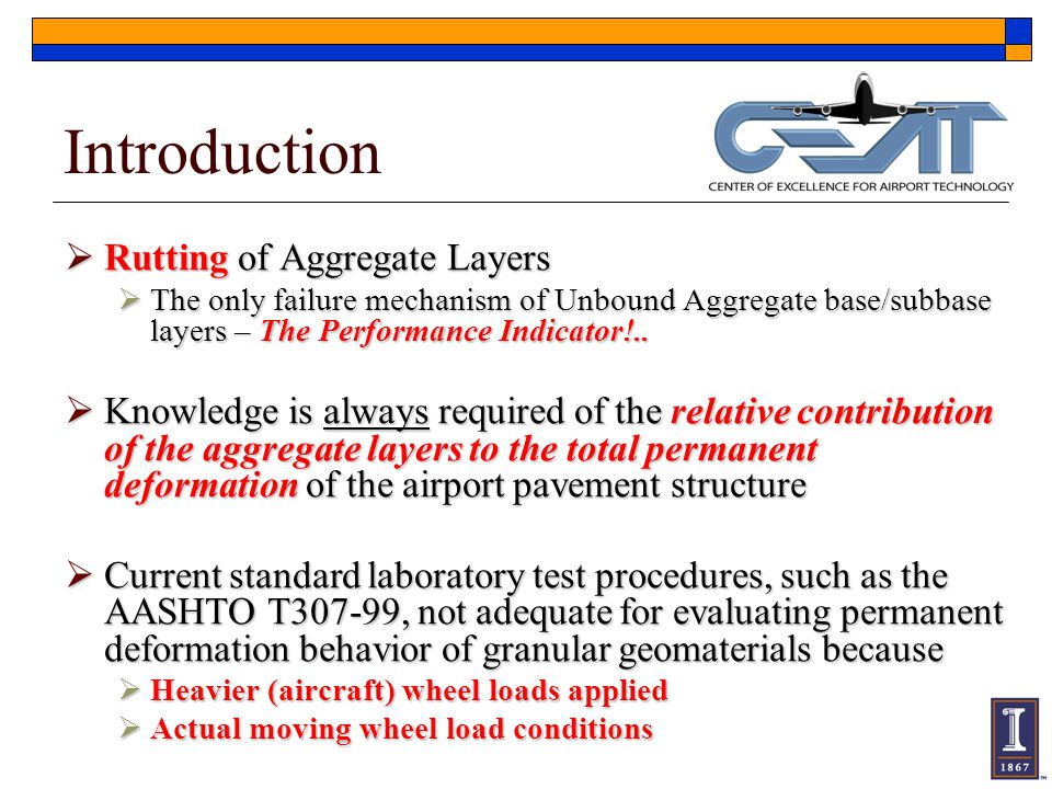 FAA's Full Scale Test Facility (NAPTF)  Low & Medium strength flexible sections (5 to 10 inches Asphalt & CBR 4 to 8 subgrade soils) failed with up to 4 inches ruts  Highest contribution to permanent deformations often from 4 to 30 inches thick P209 base, or 4 to 30 inches thick P209 base, or 12 to 36 inches thick P154 subbase 12 to 36 inches thick P154 subbase 6-wheel (B777) & 4-wheel (B747) Gear Assemblies