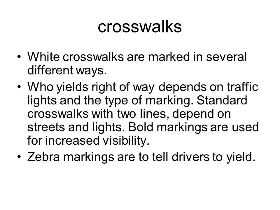 crosswalks White crosswalks are marked in several different ways.