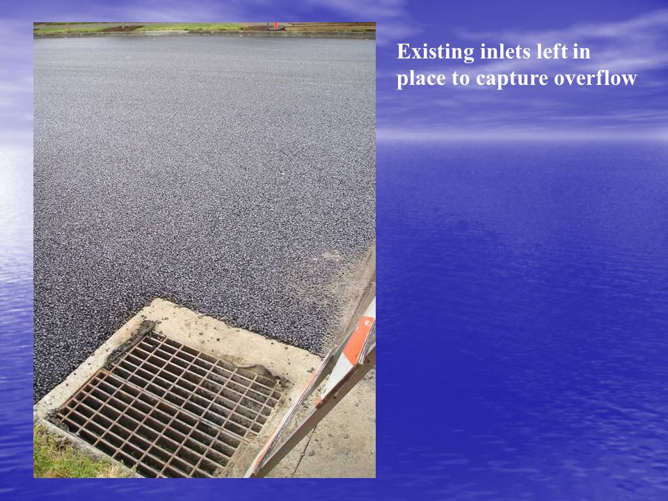 Existing inlets left in place to capture overflow