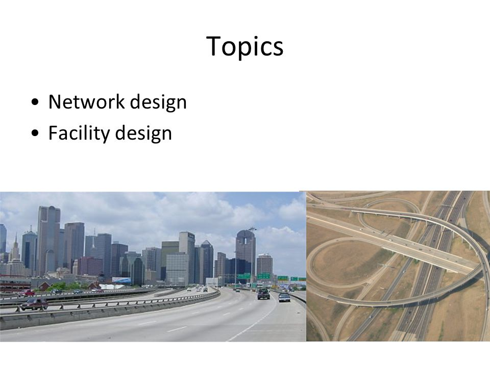 Network Design What are the two main purposes of streets/roads/highways.