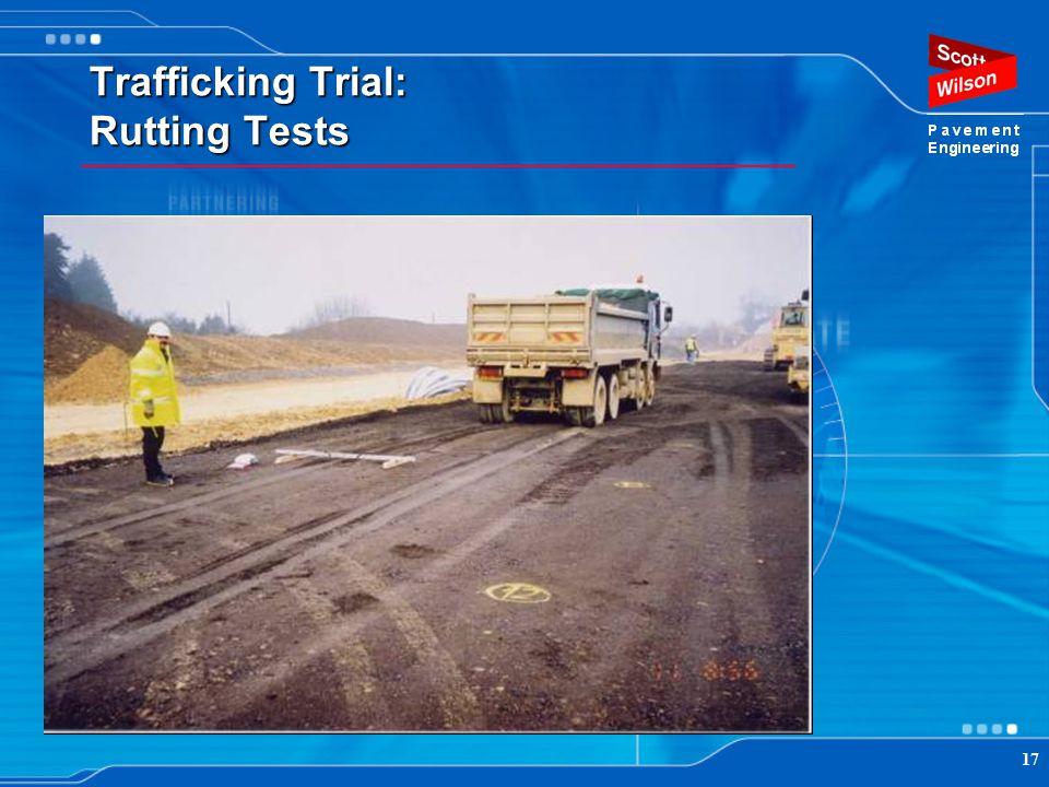 17 Trafficking Trial: Rutting Tests