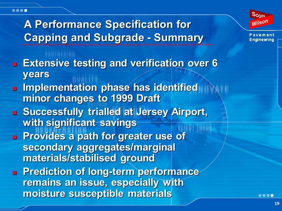 19 A Performance Specification for Capping and Subgrade - Summary Extensive testing and verification over 6 years Extensive testing and verification o