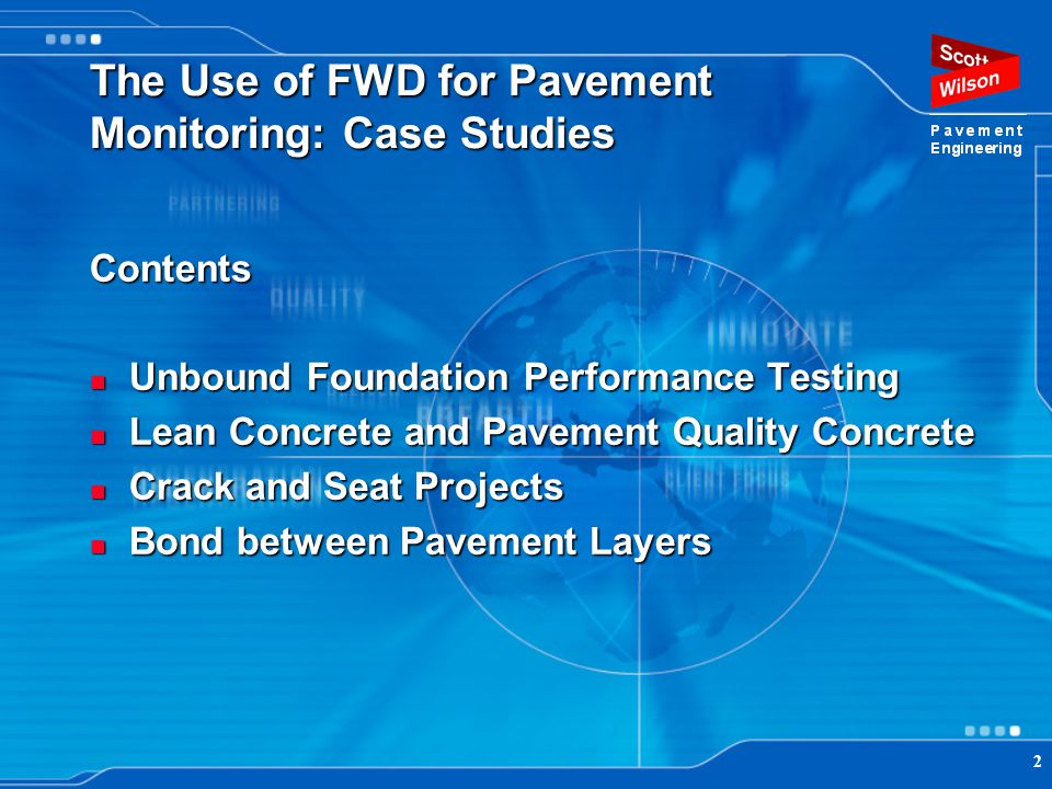 2 The Use of FWD for Pavement Monitoring: Case Studies Contents Unbound Foundation Performance Testing Unbound Foundation Performance Testing Lean Con