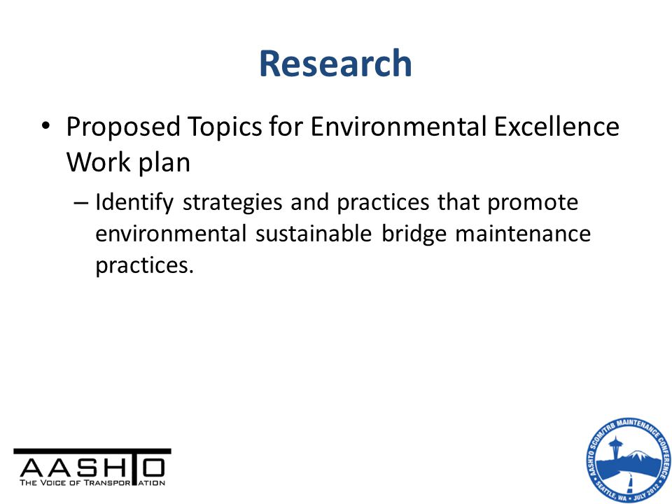 Research Proposed Topics for Environmental Excellence Work plan – Identify strategies and practices that promote environmental sustainable bridge main