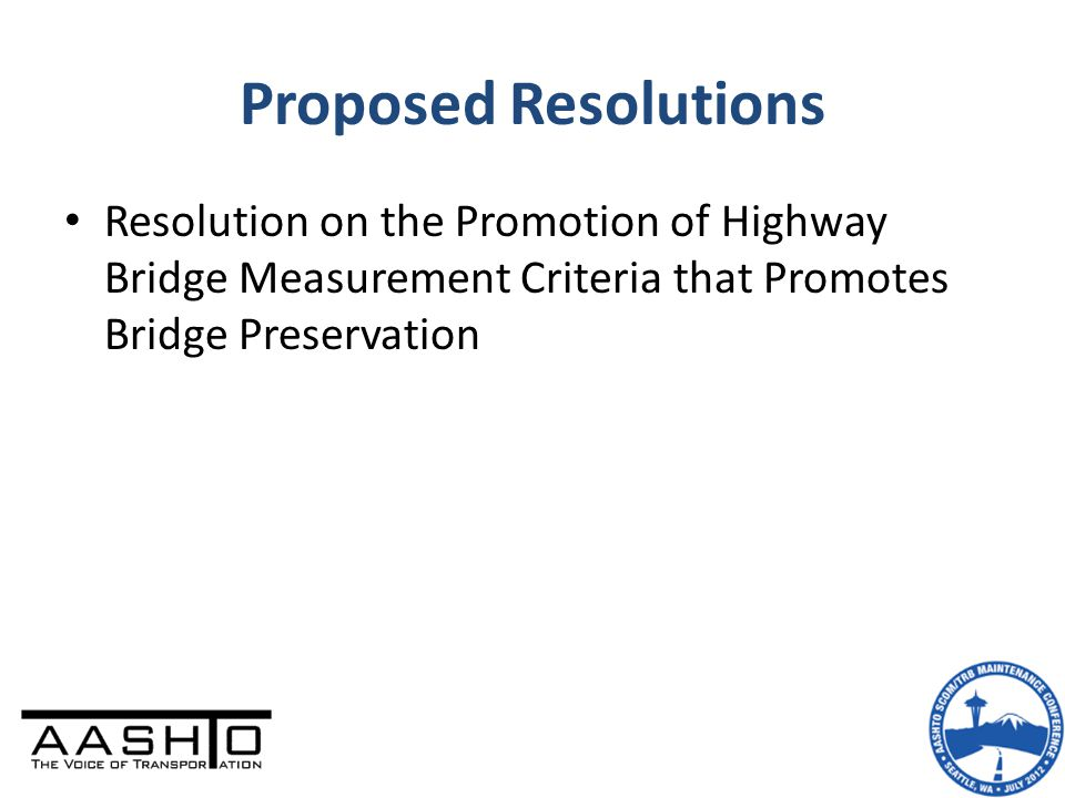 Proposed Resolutions Resolution on the Promotion of Highway Bridge Measurement Criteria that Promotes Bridge Preservation