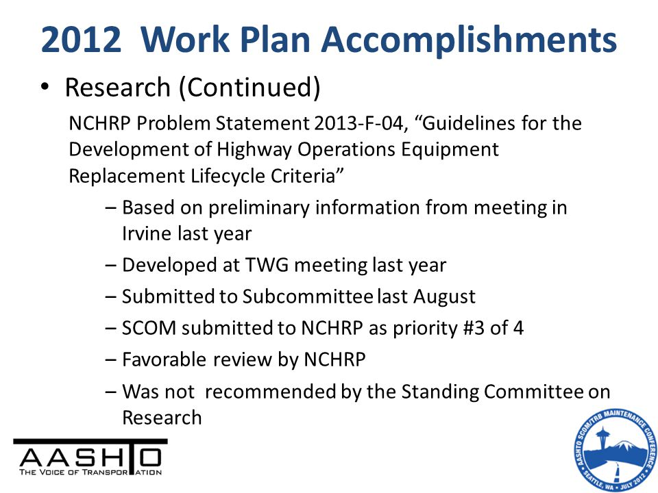 """2012 Work Plan Accomplishments Research (Continued) NCHRP Problem Statement 2013-F-04, """"Guidelines for the Development of Highway Operations Equipment"""