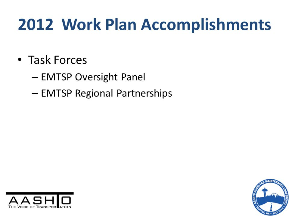 2012 Work Plan Accomplishments Task Forces – EMTSP Oversight Panel – EMTSP Regional Partnerships