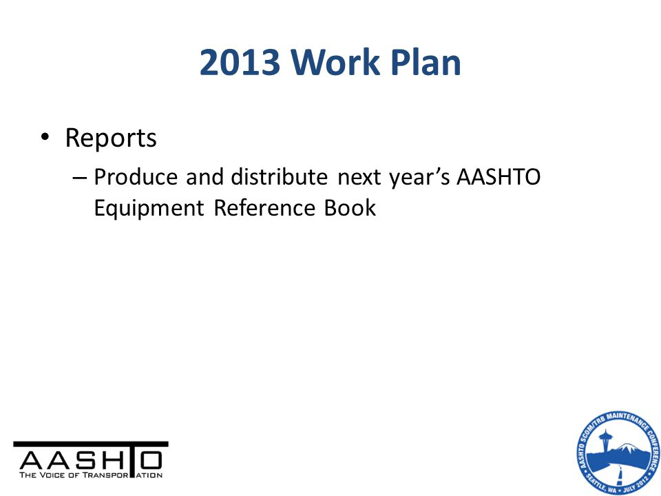 Reports – Produce and distribute next year's AASHTO Equipment Reference Book 2013 Work Plan