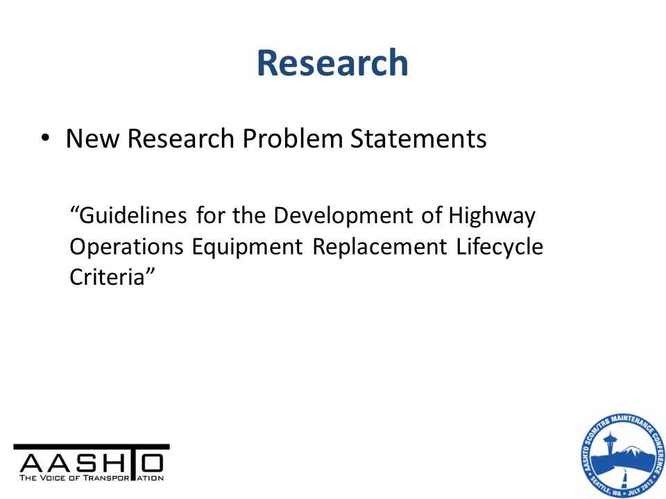 """Research New Research Problem Statements """"Guidelines for the Development of Highway Operations Equipment Replacement Lifecycle Criteria"""""""