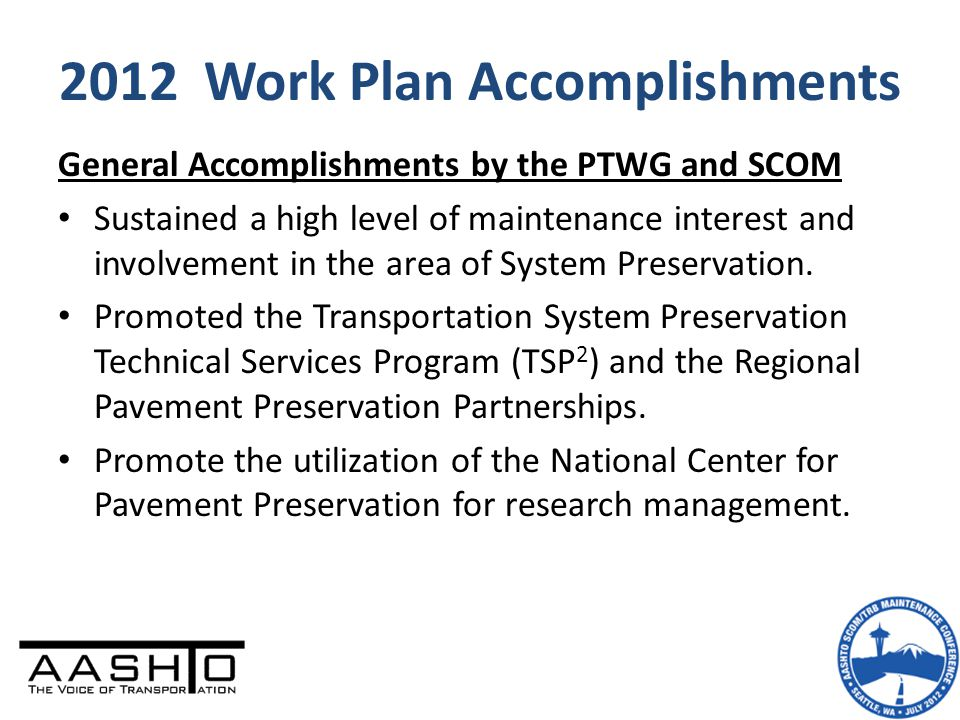 2012 Work Plan Accomplishments General Accomplishments by the PTWG and SCOM Sustained a high level of maintenance interest and involvement in the area
