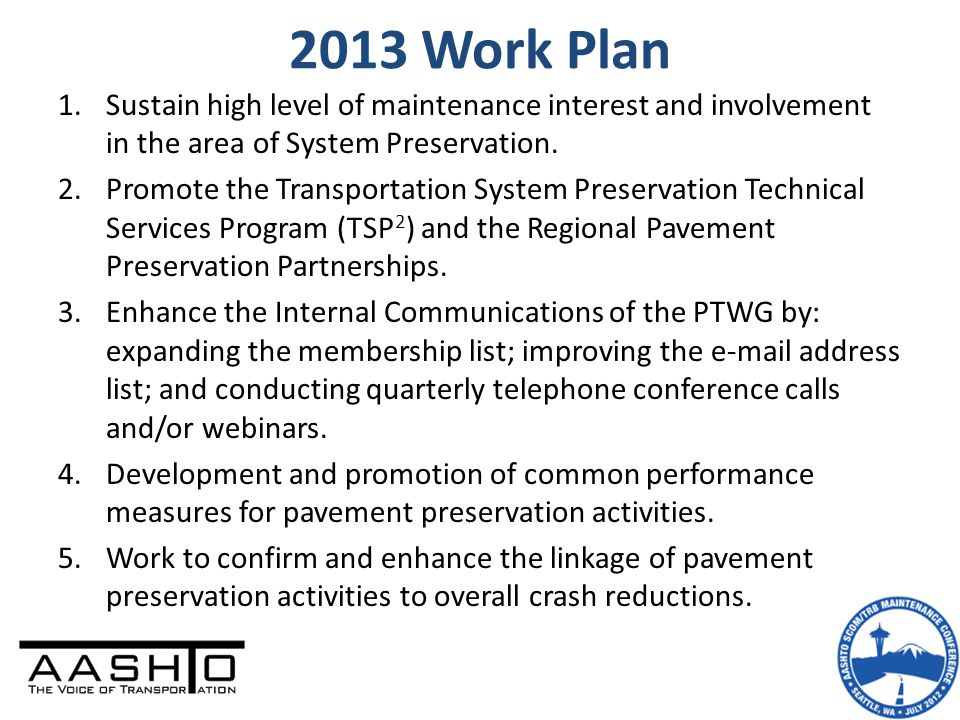 2013 Work Plan 1.Sustain high level of maintenance interest and involvement in the area of System Preservation.
